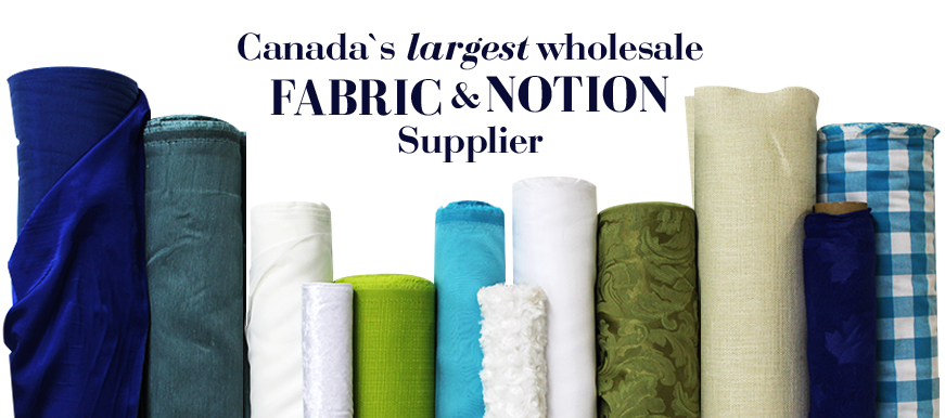 Canada's largest wholesale fabric and notion supplier